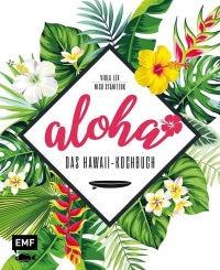 Aloha Das Hawaii-Kochbuch