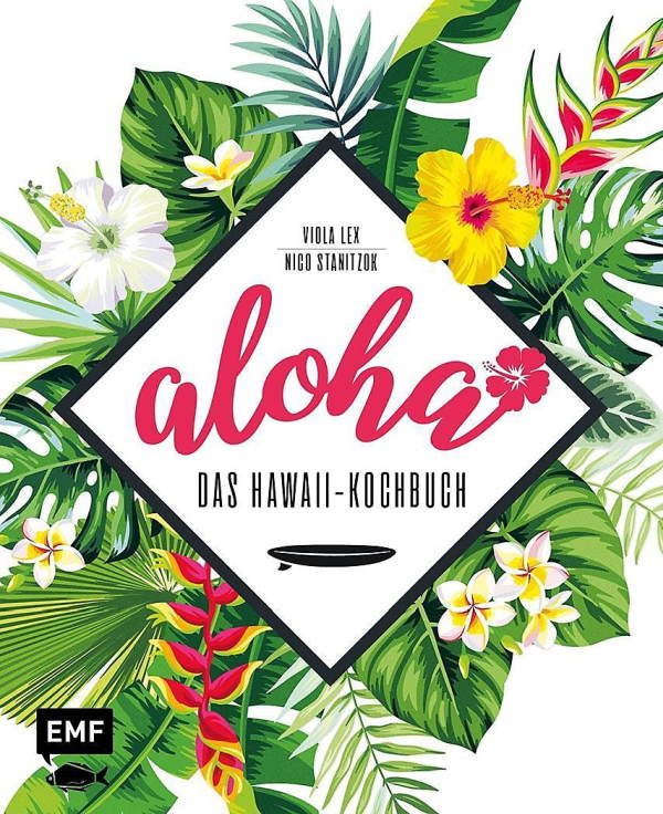 Aloha-Das-Hawaii-Kochbuch EMF-Verlag