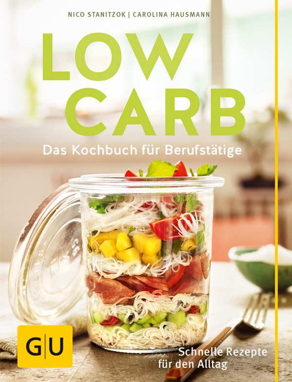 Low Carb für Berufstätige - GU Kochbuch